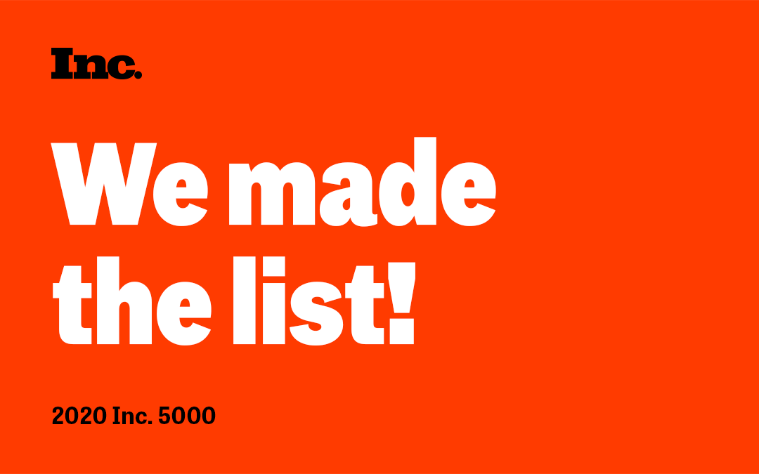 We made the list! 2020 Inc. 5000